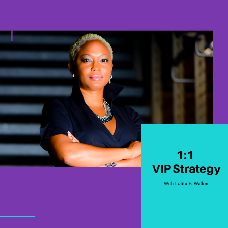 1on1 VIP Strategy with Lolita E. Walker.png