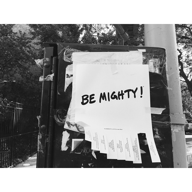 Be mighty #bemighty #loveyourself #newyork #nyc #nycmoments #wisdom #mantra #liveby #citylife #instabest #instagood #insta #vsco #vscocam #vscobest #streetwisdom (at New York City)