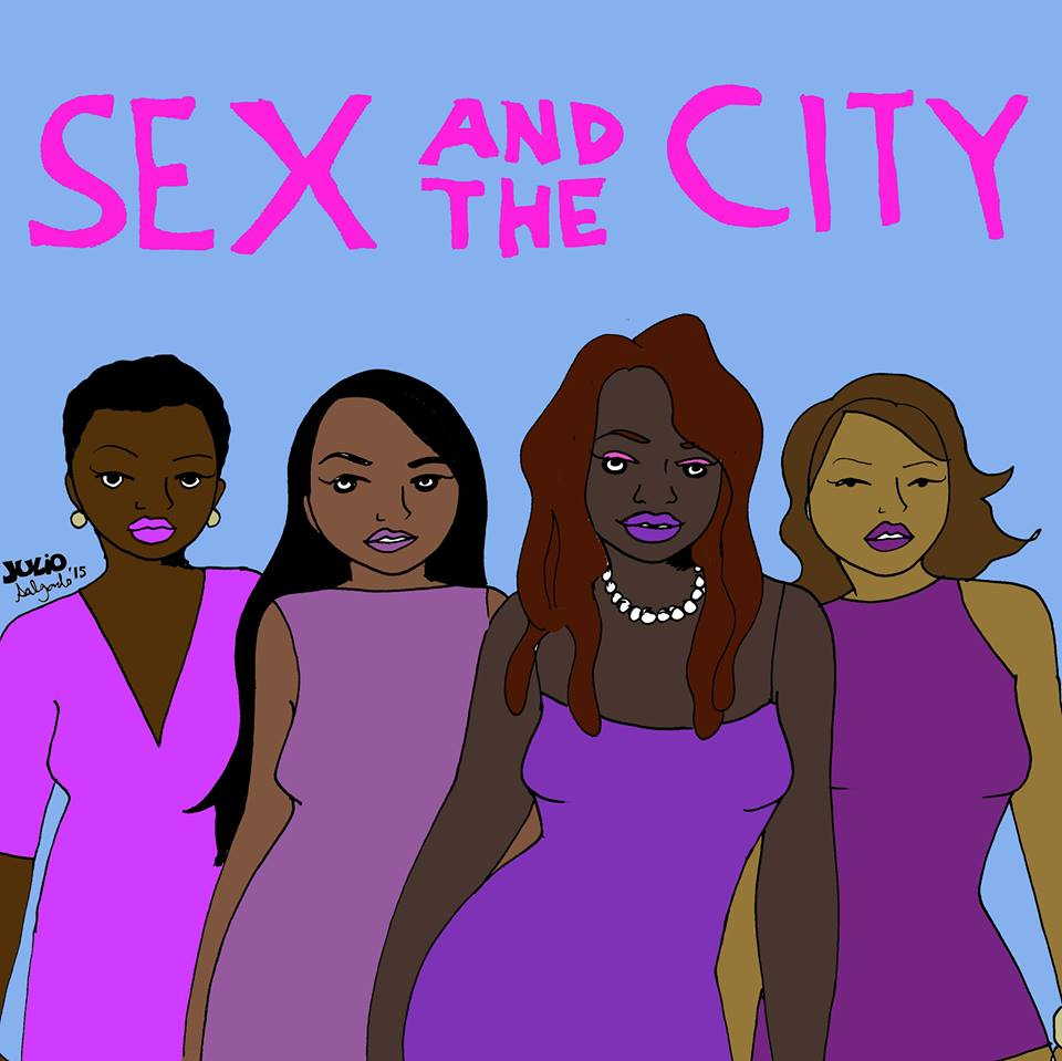"""These are the Sex and the City girls I'd be friends with!"" -Julio Salgado"