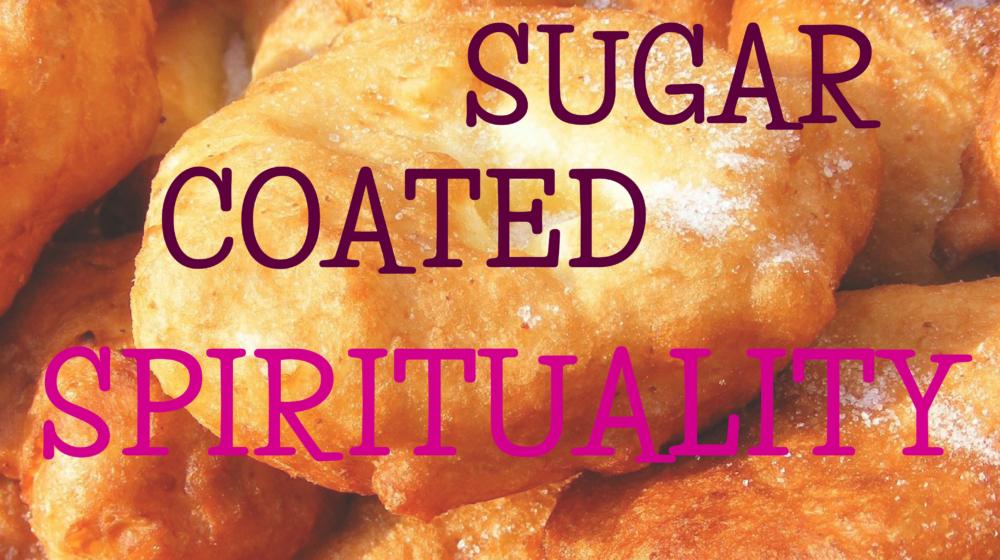 Sugar-Coated-Spirituality-01-e1481789659547.jpg
