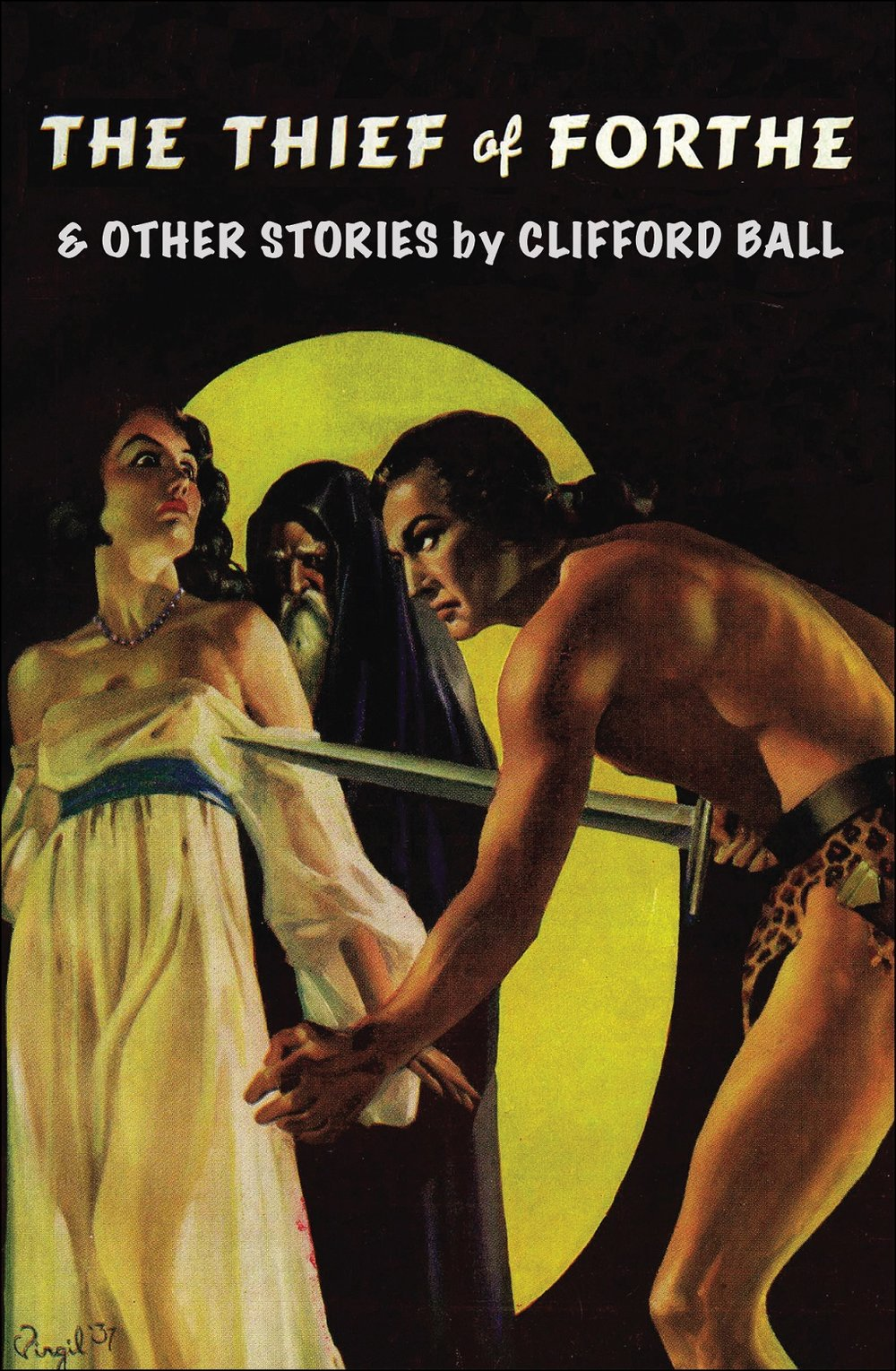 The Thief of Forthe and Other Stories by Clifford Ball - After the death of Robert E. Howard, Clifford Ball was the first writer to follow in his footsteps and pen sword and sorcery stories for Weird Tales. For the first time ever, all of Ball's stories are collected into one volume. A must-have for pulp historians and fans of fantasy, horror, and weird fiction!Contents: Duar the AccursedThe Thief of FortheThe Goddess AwakesThe Swine of AeaeaThe Little ManThe Werewolf HowlsClassic Size: 6.5
