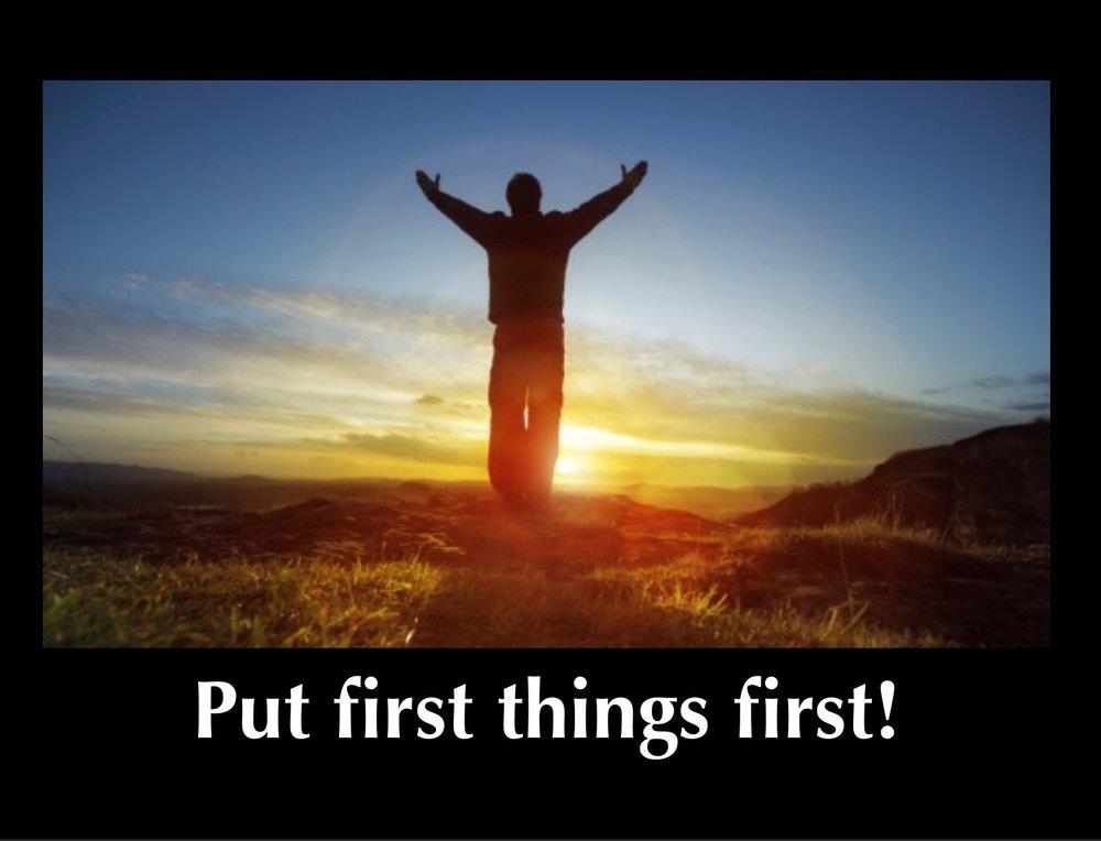 put_first_things_first.jpg
