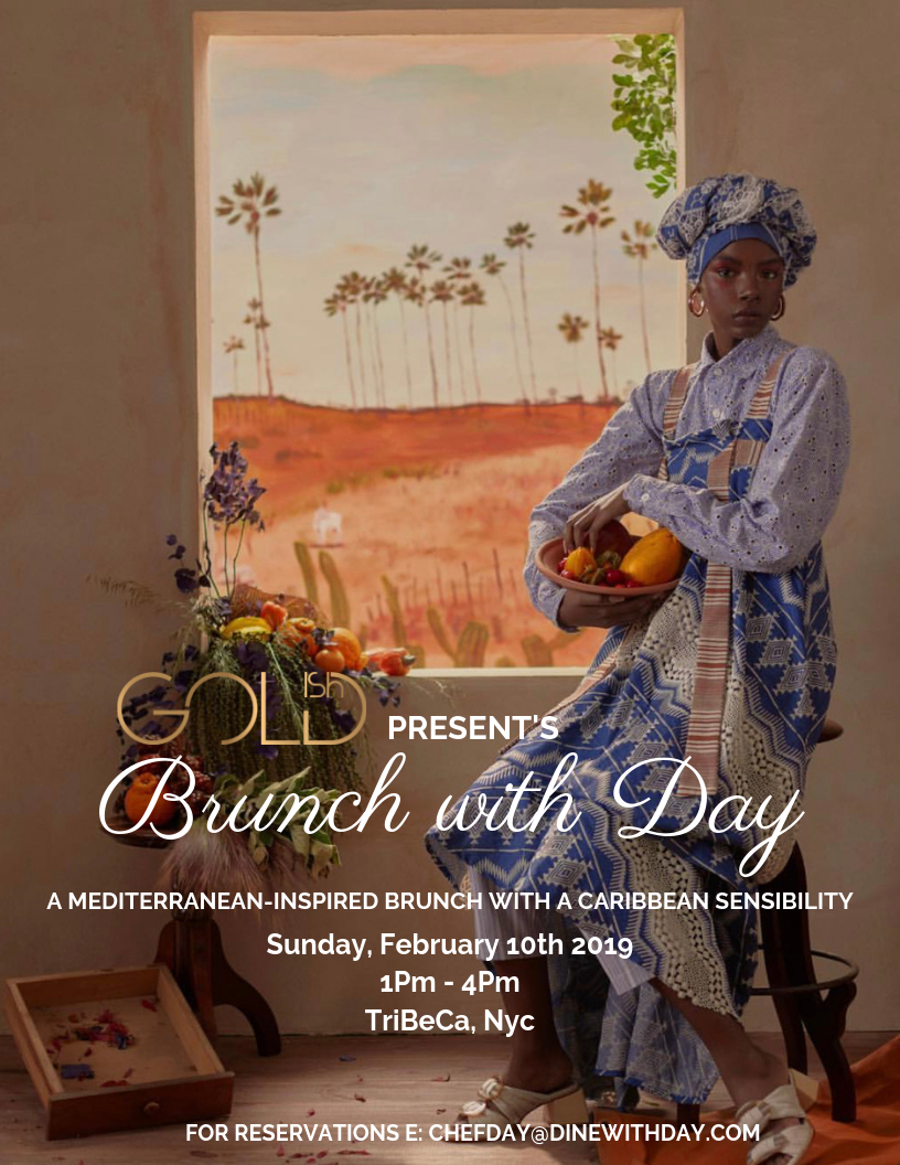 "I'd be Elated if you joined me for brunch Sunday, February 10th from 1PM-4PM!   I will be serving a buffet inspired by the Italian coast infused with Caribbean flavor dressed with delectable treats, scrumptious morsels and surrounded by thoughtfully curated details made to whisk you away to the Amalfi Coast of Italy in a private space in TriBeCa New York City.  Our menu features a six-course buffet furnished with lots of added extras such as fresh fruit, pastries, and cured meats to which you're welcome to have seconds and thirds! We will also be featuring a signature bottomless mimosa for the afternoon and an assortment of Italian wines. The cost of brunch is  $135 per person  reservations are open until Friday, February 8th 2019.  Lavish in an afternoon of Serenity and color, while enjoying a live serenade from New York Metropolitan Opera's own Tenor Jordan W. Pitts, an innovative photo session where you can adorn yourself in jewelry from  Goldish . Come dressed in your Sunday's best and commune with like minded individuals for a brunch experience that invokes conversation, curiosity, and community.  It would be my pleasure to have you dine with me.  To reserve your seat(s) please send the total payment for your party via the desired digital platform ( Paypal ,  CashApp ,  or Venmo)  by clicking the link below. Please send Paypal payments ""Friends and family"". Please include the name(s) of the person(s) in your party as well as your email to receive your confirmation.  I look forward to serving you!  Xo, Chef Day"