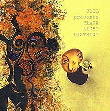 Coil - Black Light District: A Thousand Lights In A Darkened Room
