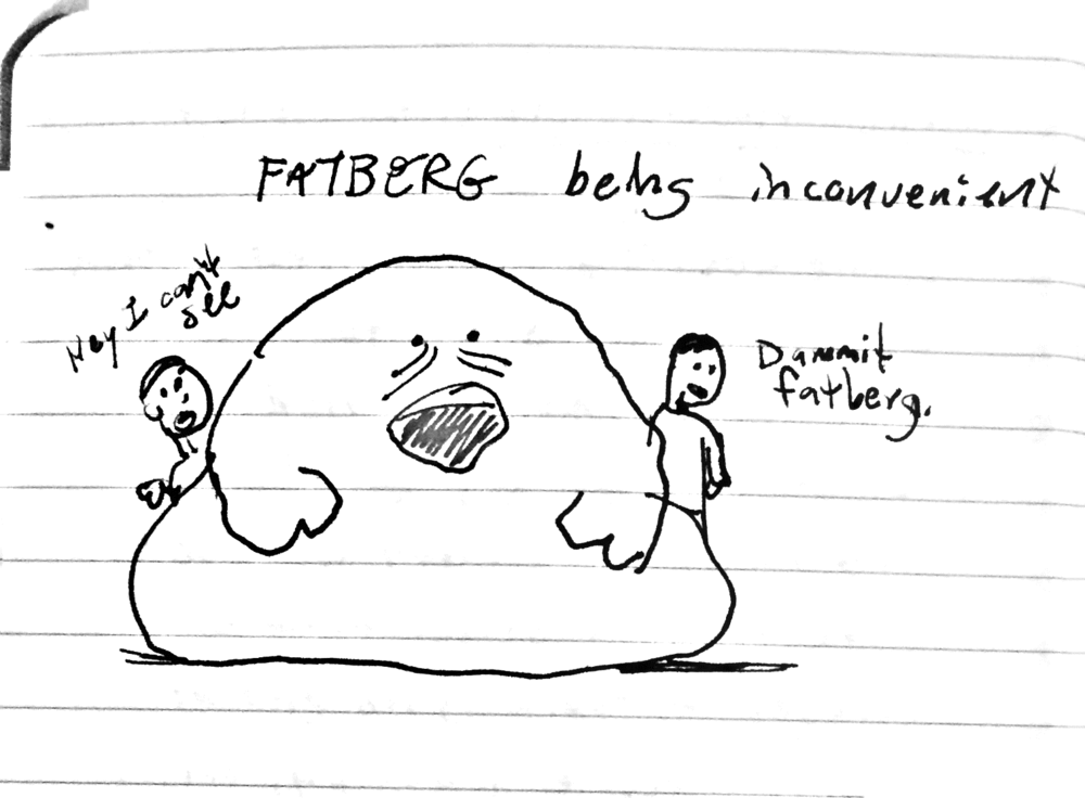 The very first Fatberg sketch