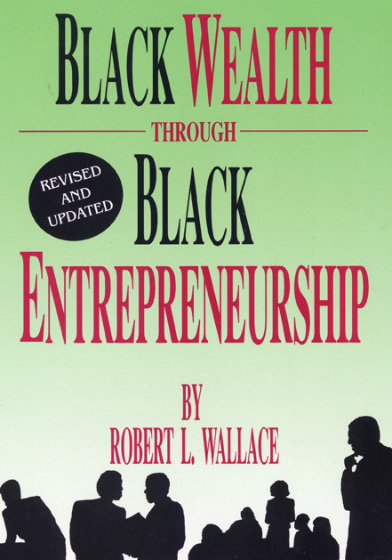 Book-01---Black-Weaith-through-Black-Entrepreneurship-[revised]1.jpg