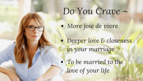 Woman wanting more joy, love & connection in her marriage