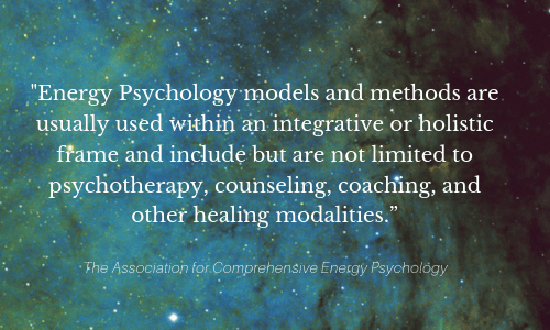 Energy Psychology models and methods are used with counseling, coaching and other healing modalities.
