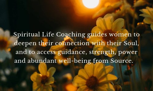 Spiritual Life Coaching guies women to deepen their connection with their Soul and access well-being from Source.min.png