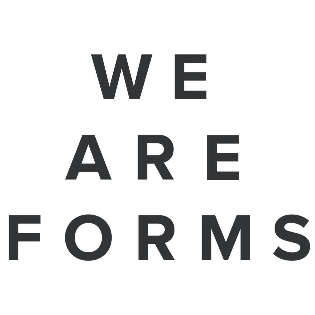 We Are Forms
