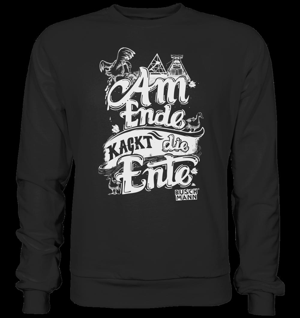 Am Ende kackt die Ente light Premium Sweatshirt   €39.95  Inkl. MwSt. zzgl . Versandkosten  Lieferung: 2-7 Tage