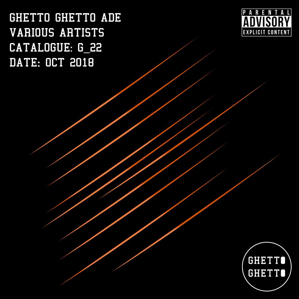 G_22 Ghetto Ghetto ADE