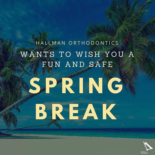 Happy Spring Break to our patients and friends who have their spring break this week! #springbreak #hallmanortho #hallmanorthodontics #hallmanorthodonticsmile
