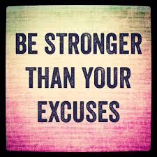 stronger than excuses