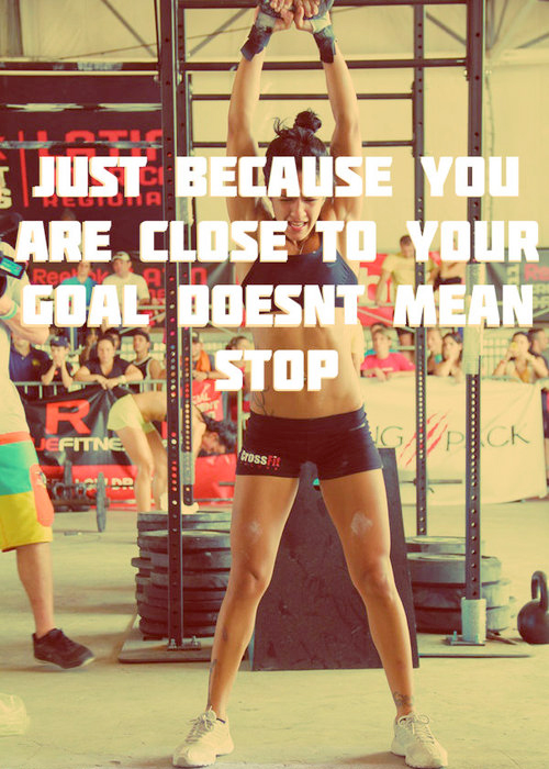 just-because-youre-close-to-your-goal-doesnt-mean-stop-fitness-motivation-quote-hit-and-run-blog-fitness-inspiration-fit-girls-crossfit