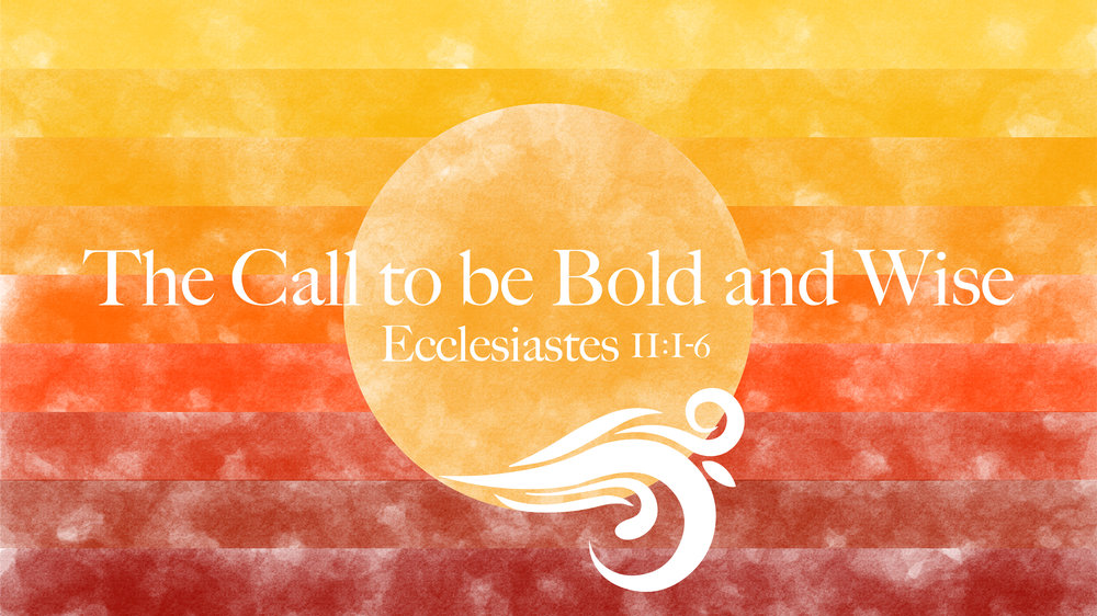 The Call to be Bold and Wise-06.jpg