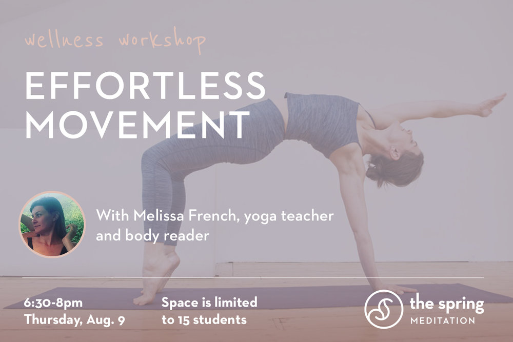 thespringmeditation-wellness-workshop-effortless-movement-melissa-french-yoga.jpeg