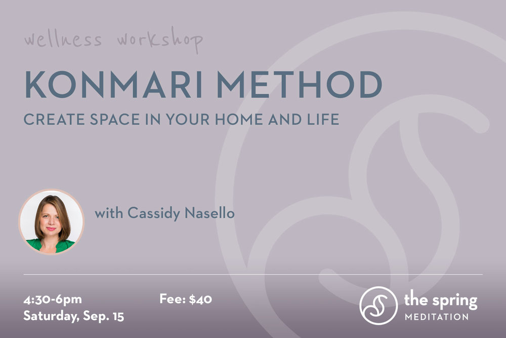 thespringmeditation-wellness-workshop-konmari-method-cassidy-nasello.jpeg