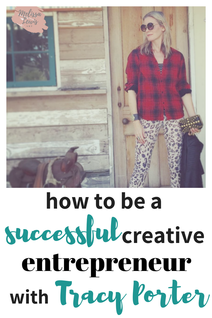 How To  Be A Successful Entrepreneur with Tracy Porter on Melissa Lewis Art Blog