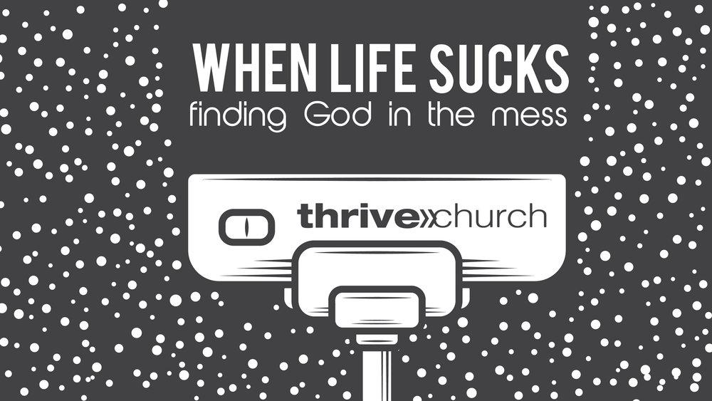 When-Life-Sucks-Thrive-Series.jpg