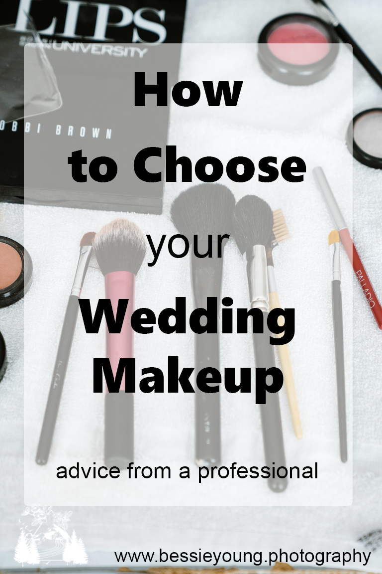 How to choose your wedding makeup - Advice from a professional   by Bessie Young Photography.jpg