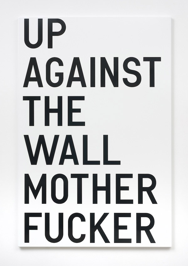 Rirkrit Tiravanija, untitled (up against the wall motherfucker), 2011, enamel on steel, 48 x 32 inches, 121.9 x 81.3 cm.