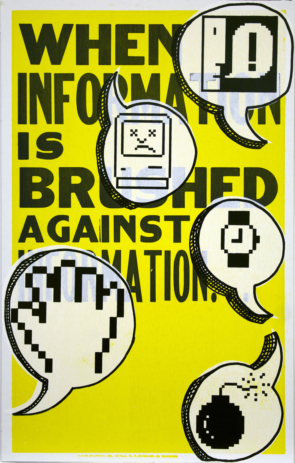 Christopher Michlig and Jan Tumlir,  The Information Bomb (WHEN INFORMATION IS BRUSHED AGAINST INFORMATION...) , 2017. Silkscreen and letterpress on poster board, 14 x 22 inches