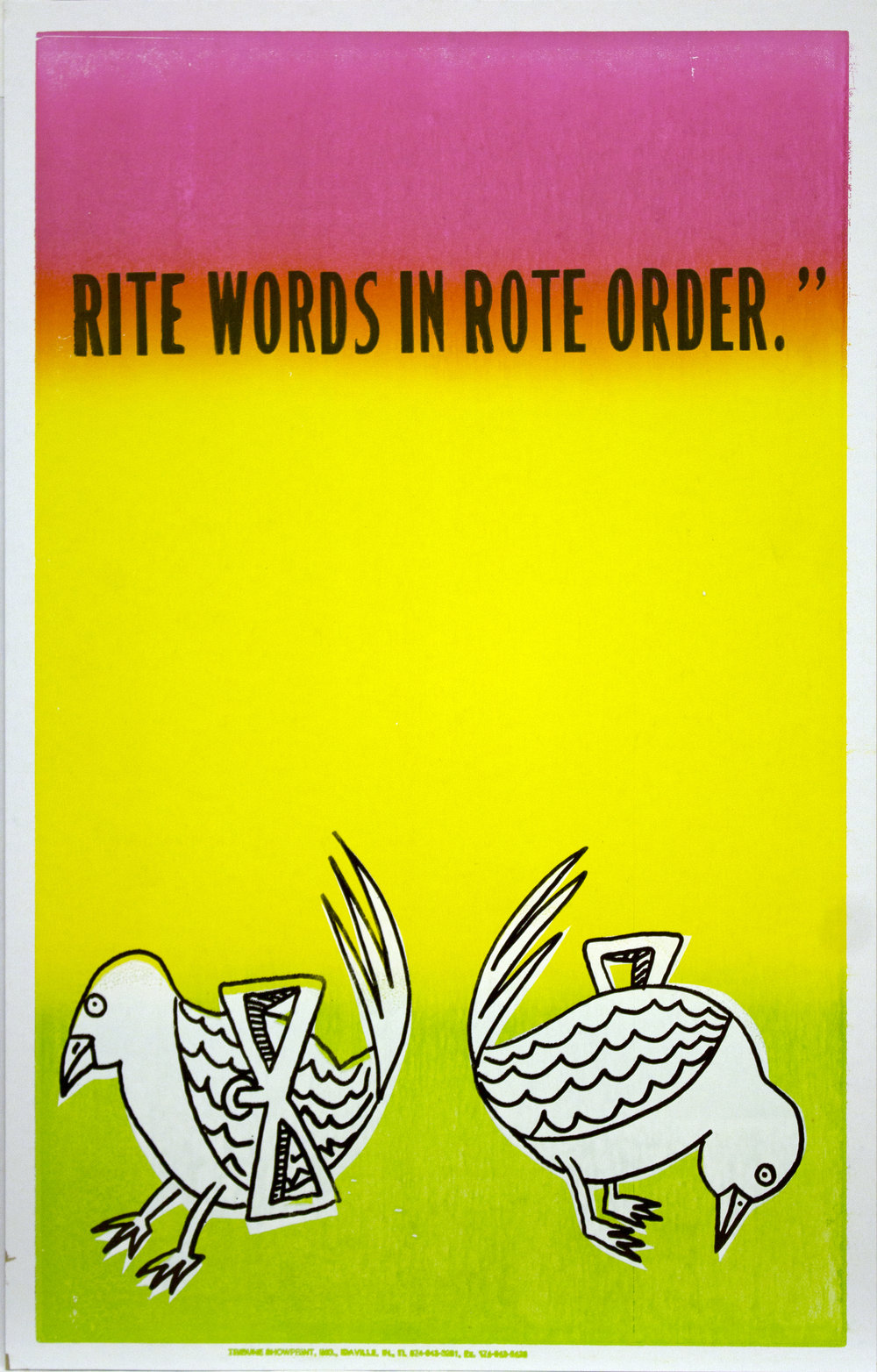 "Christopher Michlig and Jan Tumlir,  The Future of Writing 2: Peckers (RITE WORDS IN ROTE ORDER"") , 2017. Silkscreen and letterpress on poster board, 14 x 22 inches"