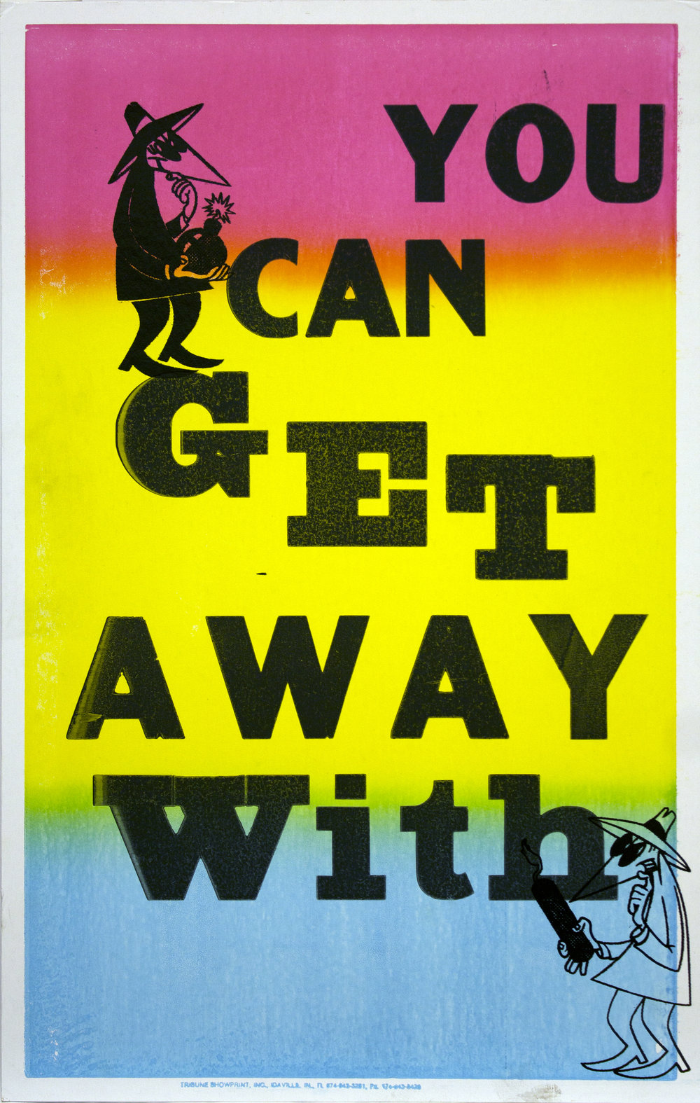 Christopher Michlig and Jan Tumlir,  Art 3: Art and Non-Art (YOU CAN GET AWAY WITH) , 2017. Silkscreen and letterpress on poster board, 14 x 22 inches