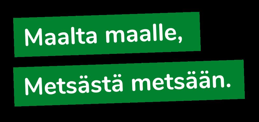 Maalta Maalle Metsäst Metsään.png