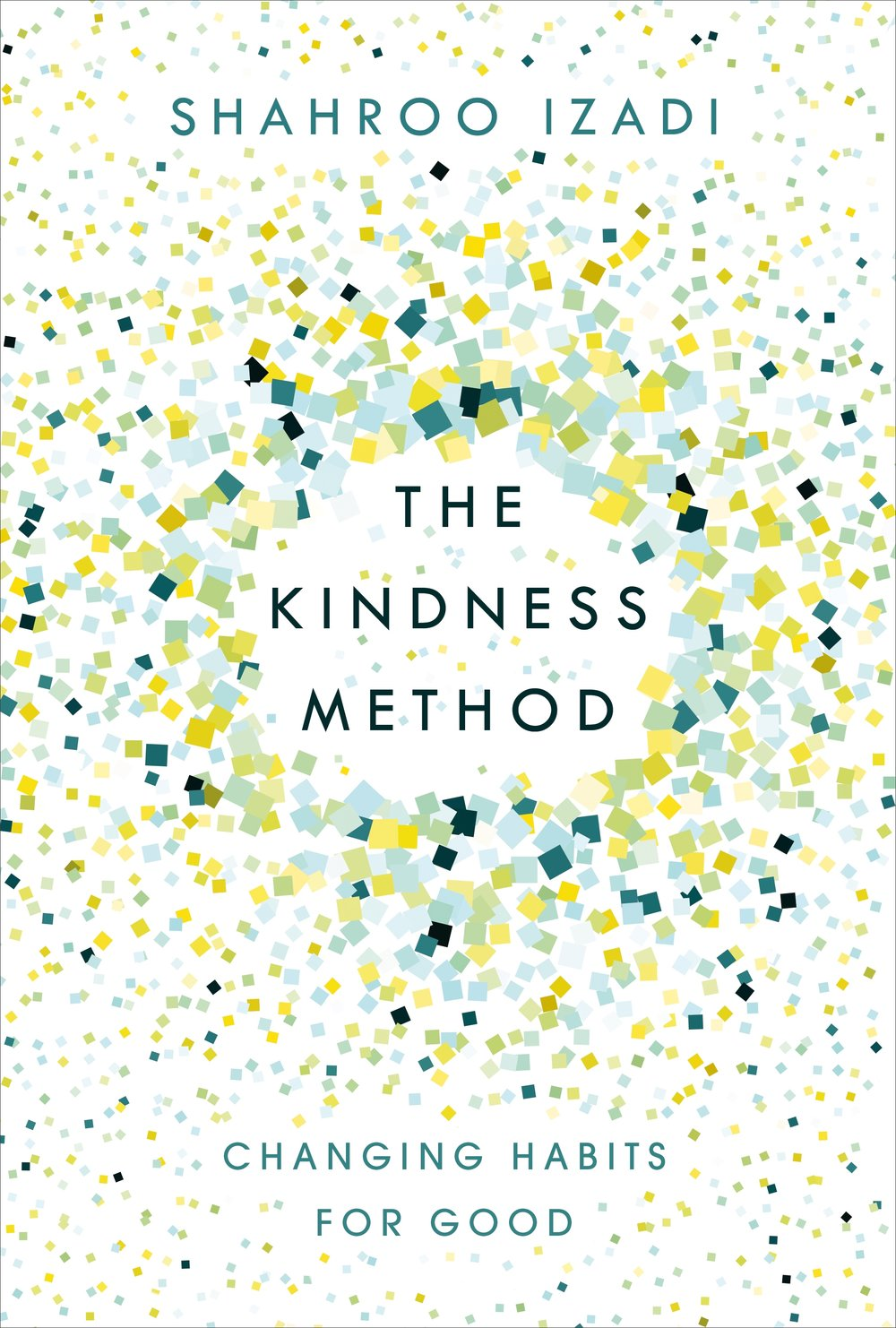 The Kindness Method - By Shahroo Izadi