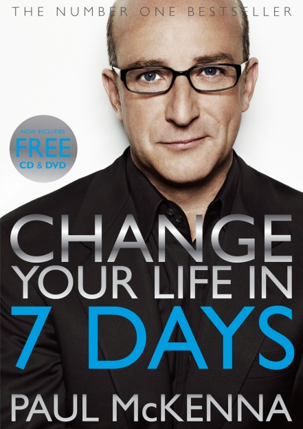 Change Your Life in Seven Days - By Paul McKenna