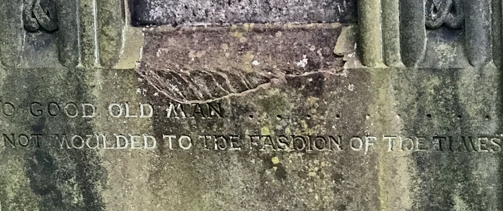 """O Good Old Man, not moulded to the fashion of the times."" A gravestone Joel and I found on our most recent trip to Edinburgh."