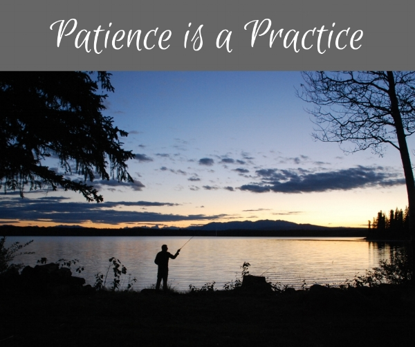 Patience is a Practice.jpg