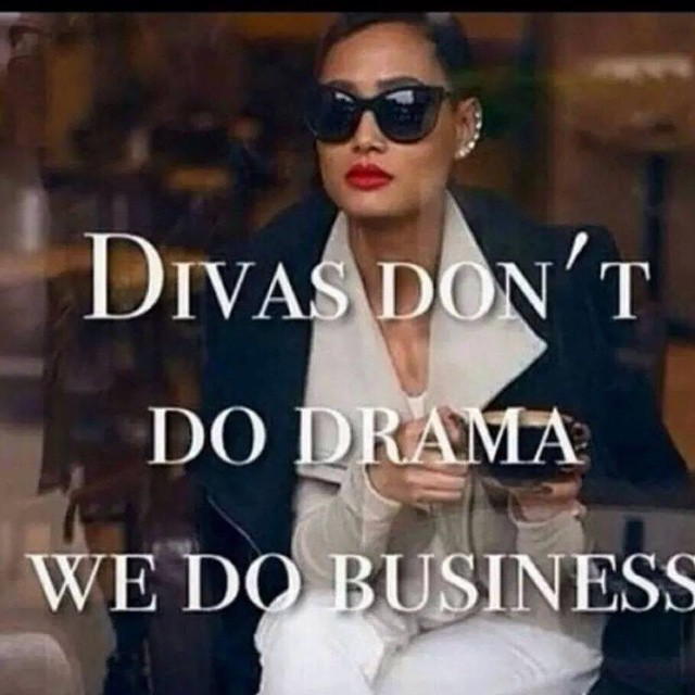 divas don't do drama we do business.jpg