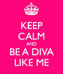 keep calm be a diva like me.jpg