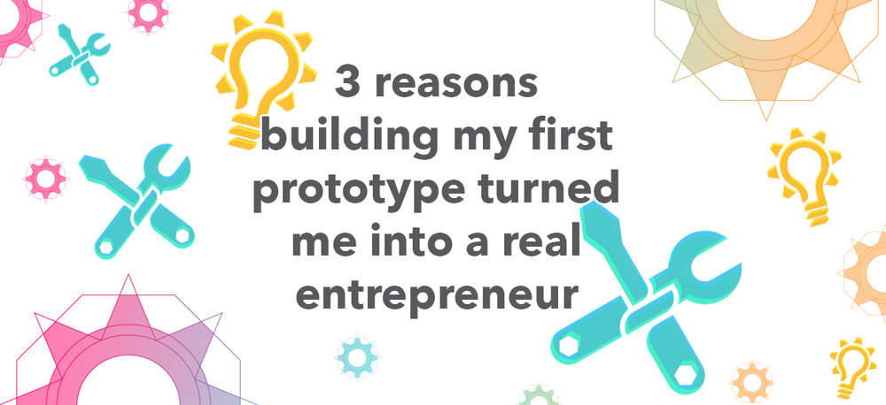 3-reason-to-build-a-prototype.jpg