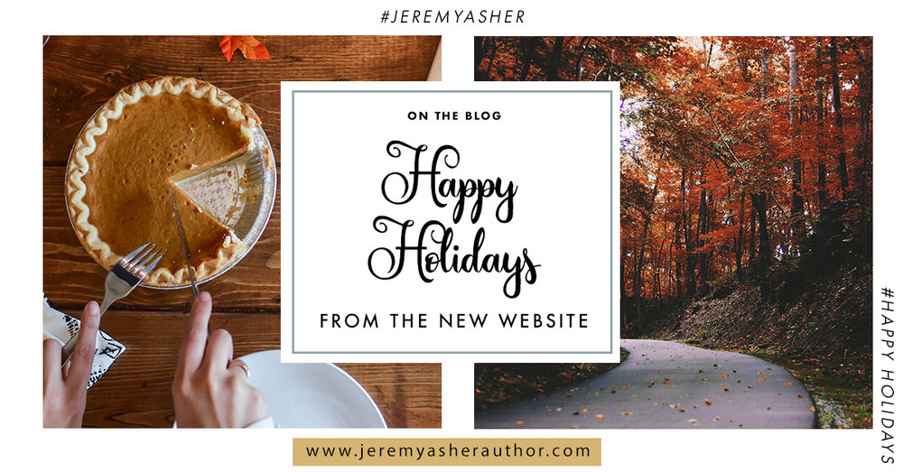 Happy Holidays from the New Website || www.JeremyAsherAuthor.com