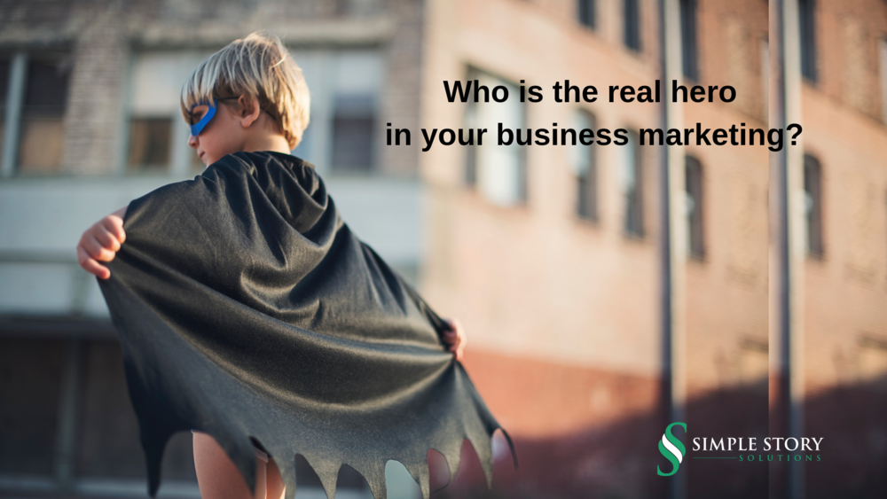 Who is the real hero in your business marketing_.png