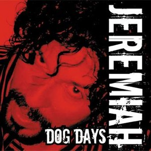 Dog Days -Jeremiah (2007)   -Drums
