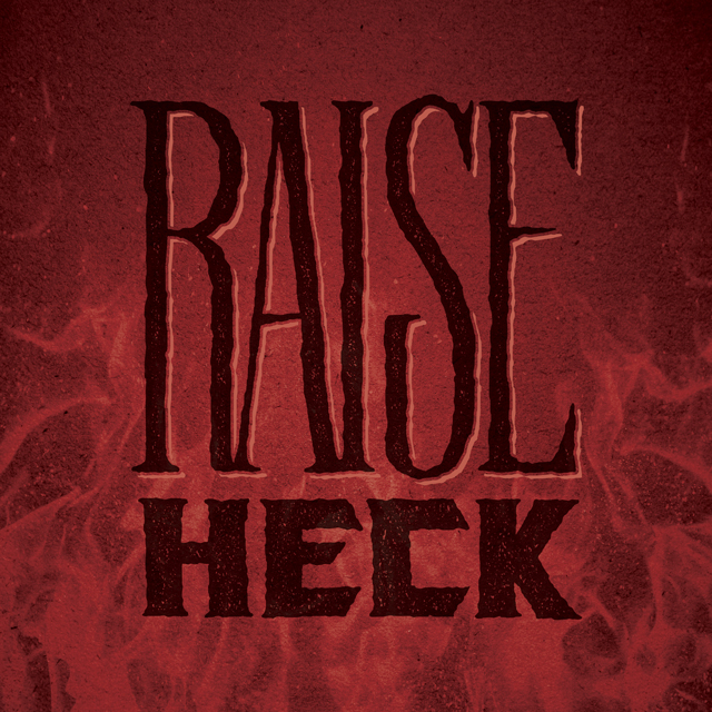 RaiseHeck_V1c_EDITABLE.jpg