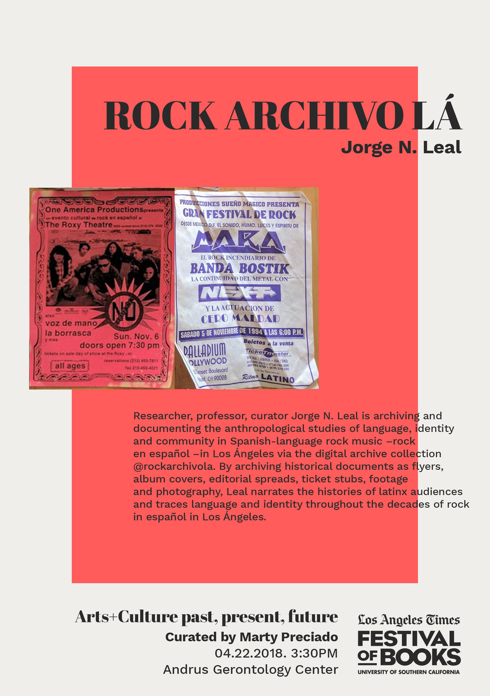 ROCK ARCHIVO LÁBY JORGE N. LEAL - Researcher, professor, curator Jorge N. Leal is archiving and documenting the anthropological studies of language, identity and community in Spanish-language rock music –rock en español –in Los Ángeles via the digital archive collection @rockarchivola. By archiving historical documents as flyers, album covers, editorial spreads, ticket stubs, footage and photography, Leal narrates the histories of latinx audiences and traces language and identity throughout the decades of rock in español in Los Ángeles.