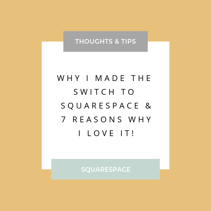 Why I made the switch to Squarespace and 7 reasons why I love it!