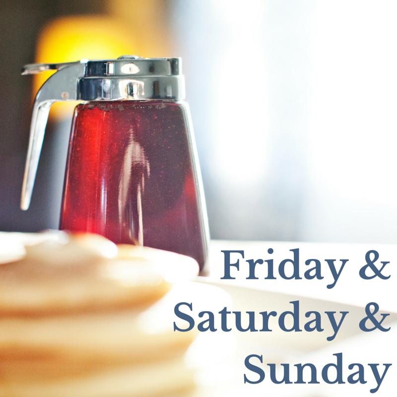 Friday &Saturday &Sunday