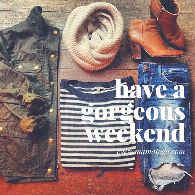 have a gorgeousweekend