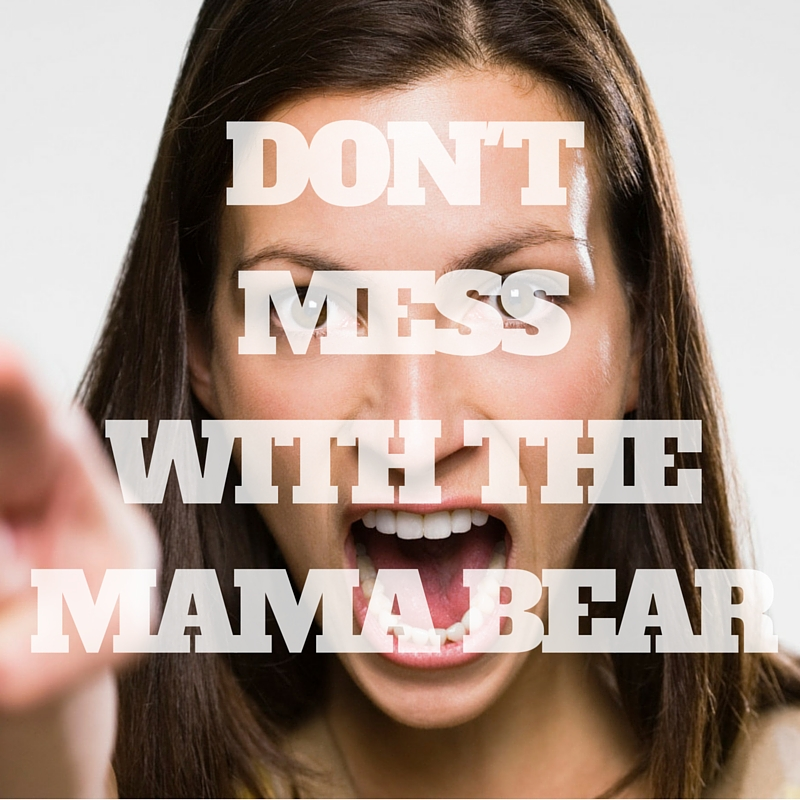 DON'T MESSWITH THE MAMA BEAR