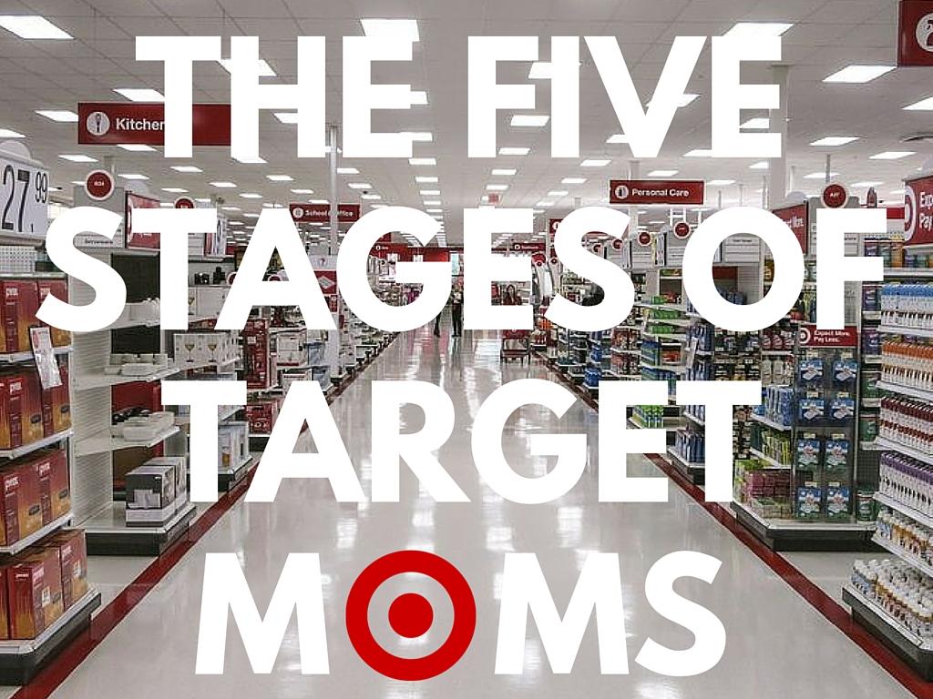 THE FFVESTAGES OFTARGET MOMS