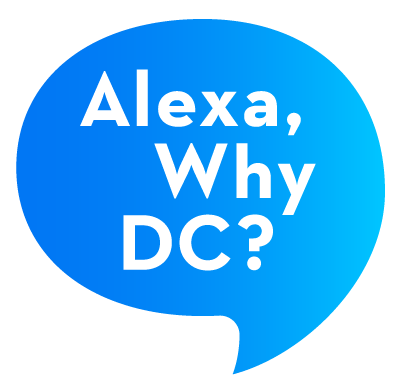Alexa, Why DC?