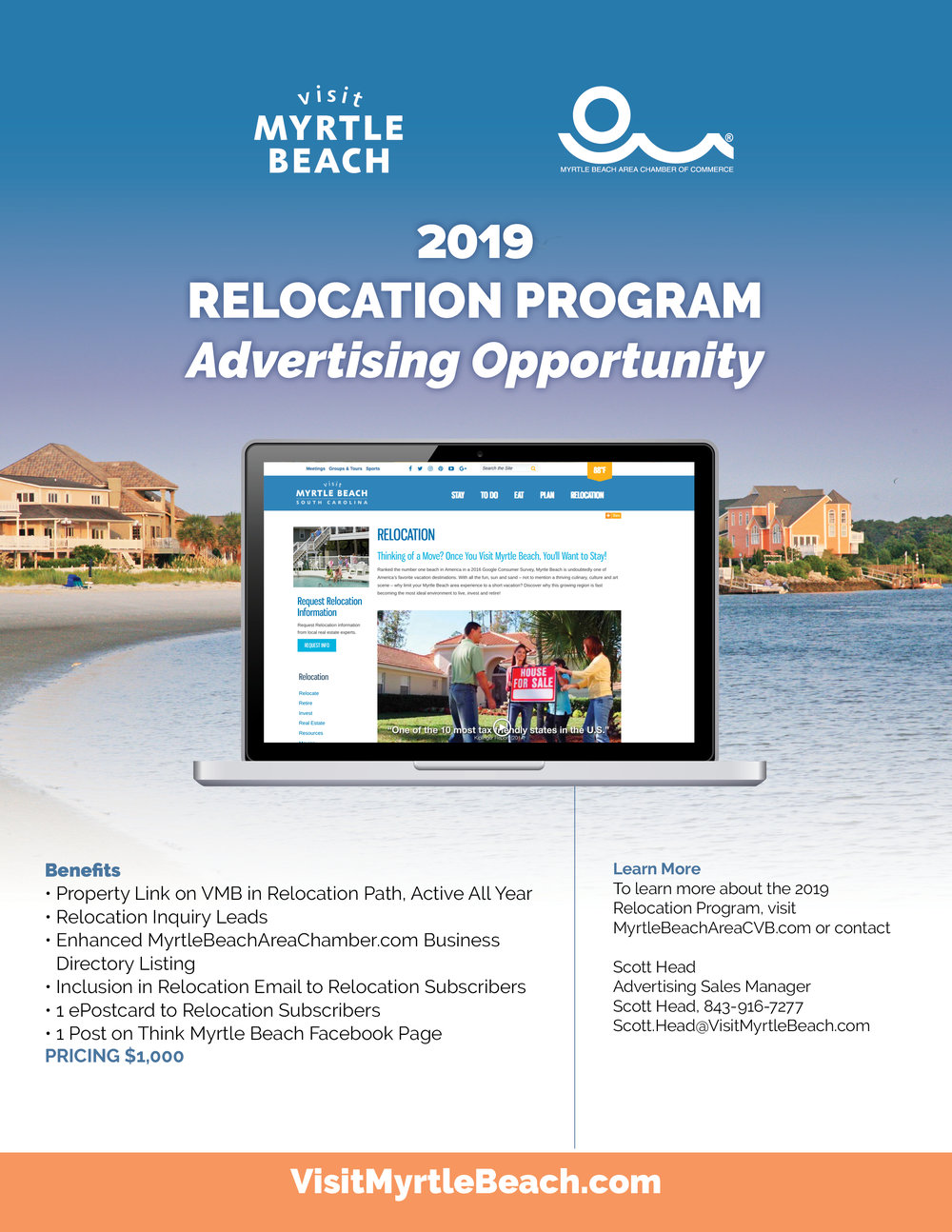Relocation Advertising - Learn MoreTo learn more about the 2019Relocation Program, visit MyrtleBeachAreaCVB.com or contact Scott Head at 843-916-7277. Scott will be happy to review the program options and answer any questions you may have