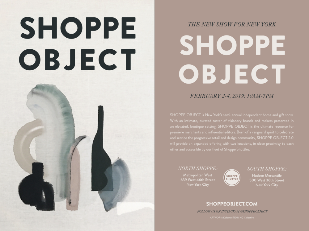 Come see us at Shoppe Object! - We are thrilled to have been accepted to the hottest show in New York, Shoppe Object. We will be at the North Shoppe. So excited!*This is a wholesale show, to the trade only